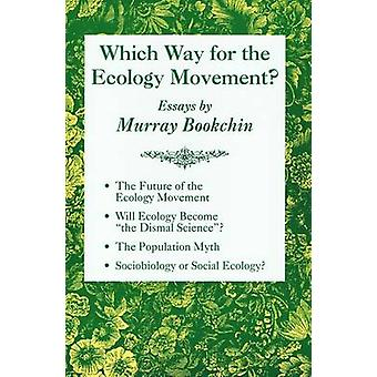 Which Way for the Ecology Movement? - Essays by Murray Bookchin by Mur