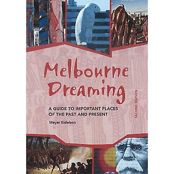 Melbourne Dreaming - A Guide to Exploring Important Places of the Past