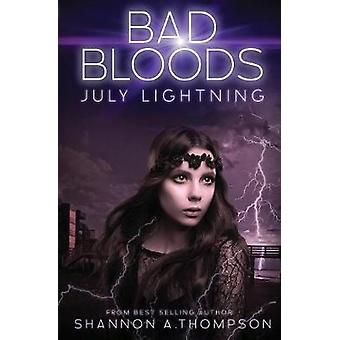 Bad Bloods - July Lightning by Shannon a Thompson - 9781634222464 Book