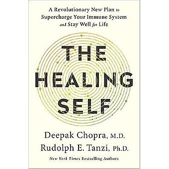 The Healing Self - A Revolutionary New Plan to Supercharge Your Immune
