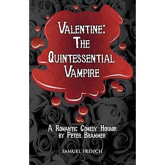 Valentine The Quintessential Vampire by Brammer & Peter