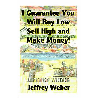 I Guarantee You Will Buy Low Sell High and Make Money Or Here Are the Customers Yachts by Weber & Jeffrey