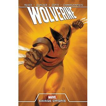 Wolverine Savage Origins by Ben Acker