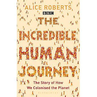 Incredible Human Journey by Alice Roberts