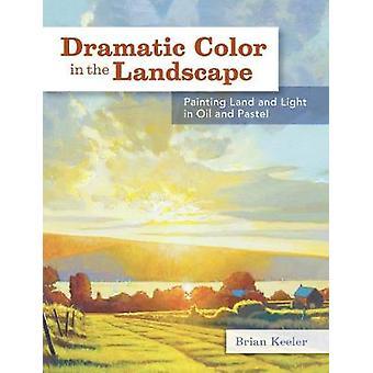 Dramatisk färg i landskapet målning mark och ljus i olja och pastell av Brian Keeler