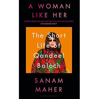 Woman Like Her by Sanam Maher
