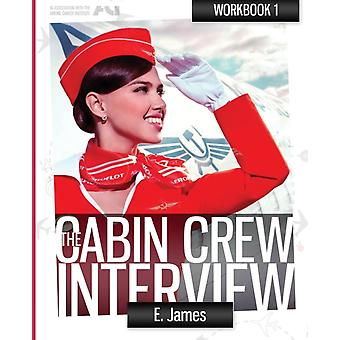 The Flight Attendant Interview Workbook by Steven Morrison