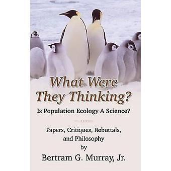 What Were They Thinking by Murray & Bertram G. Jr.