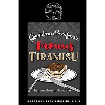 Grandma Serafinas Famous Tiramisu by Samarro & Jonathan J