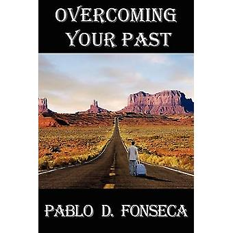 Overcoming Your Past by Fonseca & Pablo David
