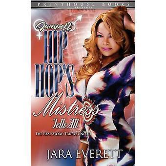 Jumpoff Hip Hops Mistress Tells All by Everett & Jara