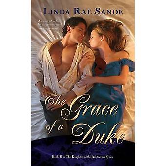 The Grace of a Duke by Sande & Linda Rae
