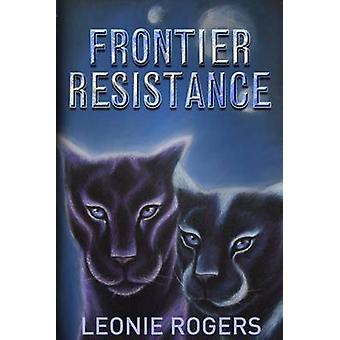 Frontier Resistance by Rogers & Leonie