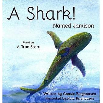 A Shark Named Jamison by Berghausen & Consie