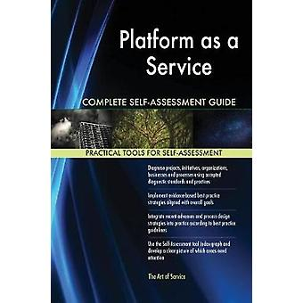 Platform as a Service Complete SelfAssessment Guide by Blokdyk & Gerardus