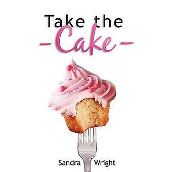 Take the Cake by Wright & Sandra