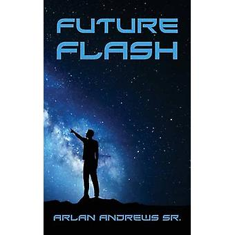 Future Flash by Andrews & Arlan