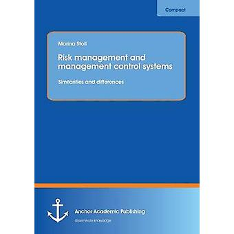 Risk management and management control systemsSimilarities and differences by Stoll & Marina