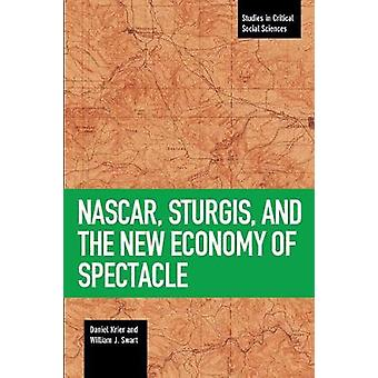 NASCAR - Sturgis - and the New Economy of Spectacle by Daniel Krier -