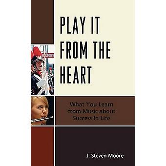 Play it from the Heart di J. Steven Moore