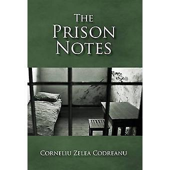 The Prison Notes by Codreanu & Corneliu Zelea