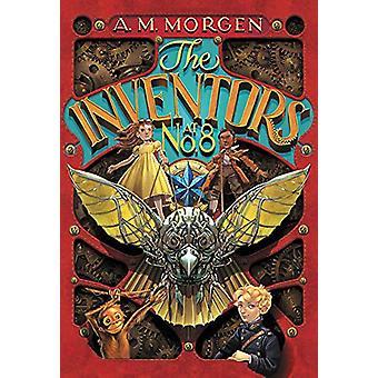 The Inventors at No. 8 by A. M. Morgen - 9780316471510 Book