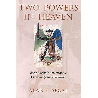 Two Powers in Heaven - Early Rabbinic Reports About Christianity and G