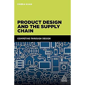 Product Design and the Supply Chain - Competing Through Design by Omer