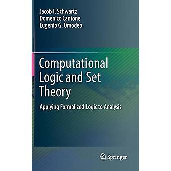Computational Logic and Set Theory by Jacob T. Schwartz - Domenico Ca