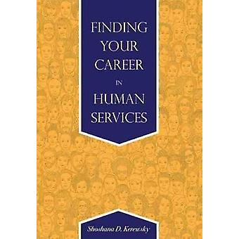 Finding Your Career in Human Services by Shoshana D. Kerewsky - 97815