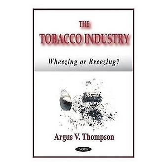 The Tobacco Industry - Wheezing or Breezing? by Argus V. Thompson - 97