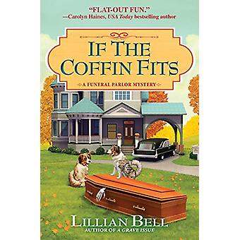 If The Coffin Fits - A Funeral Parlor Mystery by Lillian Bell - 978168