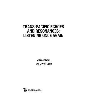 Trans-Pacific Echoes and Resonances - Listening Once Again by Joseph N
