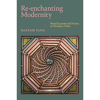 Refortryllende Modernity Ritual Økonomi og samfund i Wenzhou Kina ved Mayfair Yang