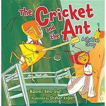 The Cricket and the Ant by Naomi Ben-Gur - Shahar Kober - 97814677941
