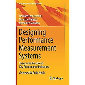 Designing Performance Measurement Systems - Theory and Practice of Key