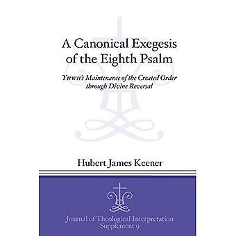 Kanoniczna egzegezy ósmy Psalmu: YHWHSKIE utrzymania porządku poprzez Boskiego odwrócenie (Journal suplementów teologicznej interpretacji)