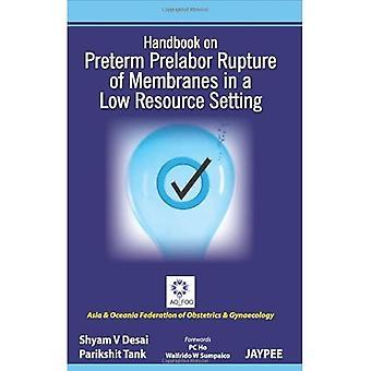 Handbook on Preterm Prelabor Rupture of Membranes in a Low Resource Setting