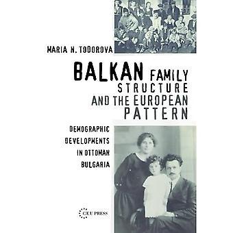 Balkan Family Structure and the European Pattern : Demogrpahic Developments in Ottoman Bulgaria