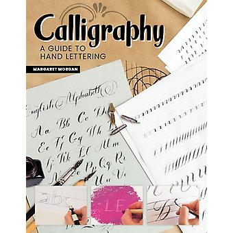 Calligraphy 2nd Revised Edition by Margaret Morgan