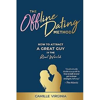 The Offline Dating Method - How to Attract a Great Guy in the Real Wor