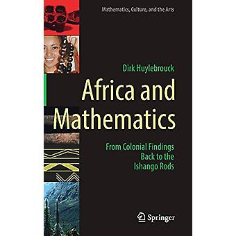 Africa and Mathematics - From Colonial Findings Back to the Ishango Ro