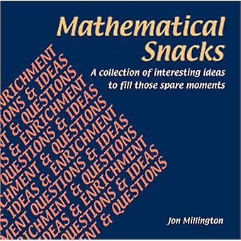 Mathematical Snacks - A Collection of Interesting Ideas to Fill Those