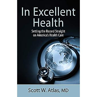 In Excellent Health - Setting the Record Straight on America's Health