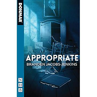 Appropriate by Branden Jacobs-Jenkins - 9781848428713 Book