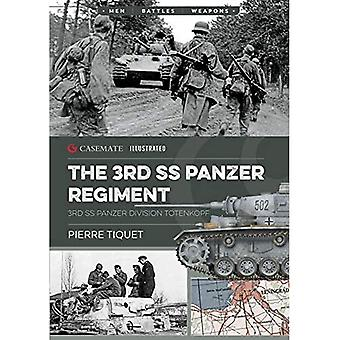 The 3rd Ss Panzer Regiment: 3rd Ss Panzer Division Totenkopf (Casemate� Illustrated)