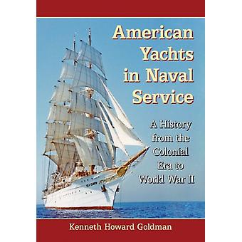 American Yachts in Naval Service by Goldman & Kenneth Howard