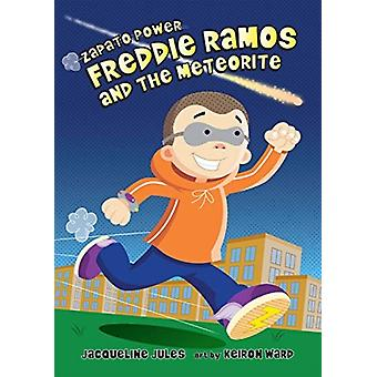 Freddie Ramos and the Meteorite by Jacqueline Jules & Illustrated by Keiron Ward