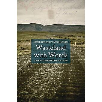 Wasteland With Words A Social History of Iceland