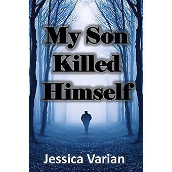 ابني قتل نفسه -- من المأساة إلى الأمل من قبل جيسيكا فاريان -- 97813